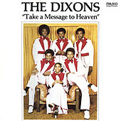 Live Take A Message To Heaven by The Dixons