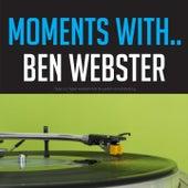 Moments with Ben Webster by Ben Webster