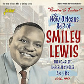 Rootin' & Tootin': The New Orleans R&B of Smiley Lewis (The Complete Imperial Singles As & Bs, 1950-1961) von Smiley Lewis