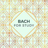 Bach For Study by Various Artists