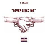 Never Liked Me de S.Class
