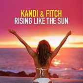 Rising Like the Sun by Kandi
