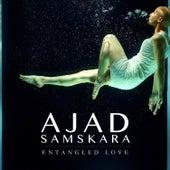 Entangled Love by Ajad Samskara