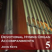 Devotional Hymns Organ Accompaniments, Vol. 5 de John Keys