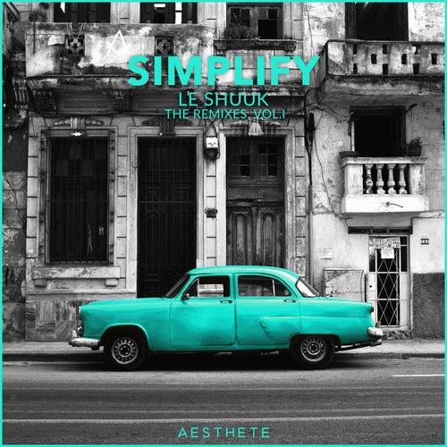 Simplify (The Remixes, Vol. 1) by le Shuuk