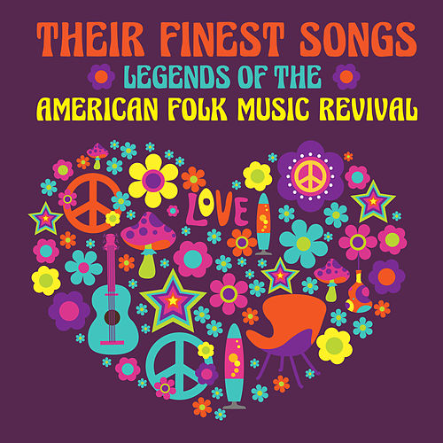 Legends of the American Folk Music Revival - Their Finest Songs by Peter, Paul and Mary