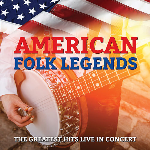 American Folk Legends - Their Greatest Hits Live in Concert by The Kingston Trio