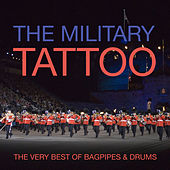 The Military Tattoo - The Very Best Of Bagpipes & Drums by Various Artists