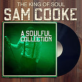 The King of Soul SAM COOKE - A Soulful Collection de Sam Cooke