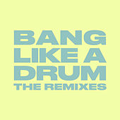 Bang Like A Drum (The Remixes) von Donel