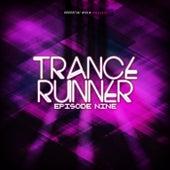 Trance Runner - Episode Nine by Various Artists