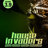 House Invaders - Pure House Music, Vol. 3.9 von Various Artists