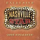 Nashville Star 2005 Finalist by Various Artists