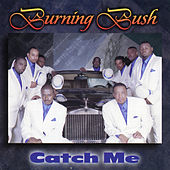Catch Me de Burning Bush