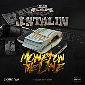 Money On the Line by J-Stalin