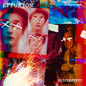 Effusion by Slick$Keezy