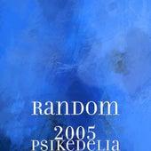 Psikedelia di Random 2005