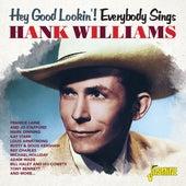 Hey Good Lookin'! Everybody Sings Hank Williams by Various Artists