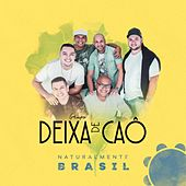 Naturalmente Brasil by Grupo Deixa de Caô