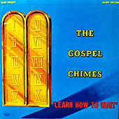 Learn How To Wait de The Gospel Chimes