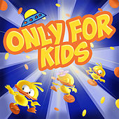 Only for Kids by Various Artists