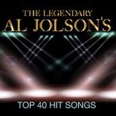 The Legendary Al Jolson's Top 40 Hit Songs by Al Jolson