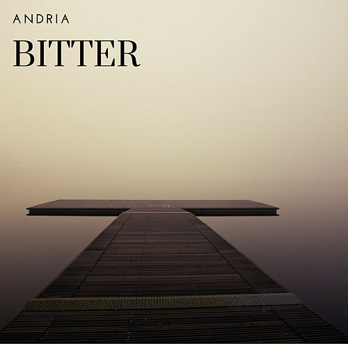 Bitter by Andria