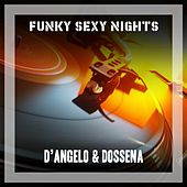 Funky Sexy Nights by D'Angelo & Dossena