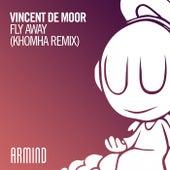 Fly Away (KhoMha Remix) von Vincent de Moor