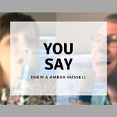 You Say by Drew Russell