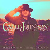 Born From Southern Ground de Caleb Johnson