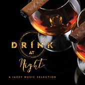 Drink at Night a Jazzy Music Selection by Various Artists