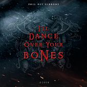 I'll Dance Over Your Bones de Phil Rey