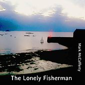 The Lonely Fisherman by Mark McCafferty