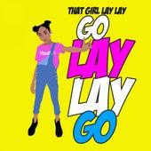 Go Lay Lay Go de That Girl Lay Lay