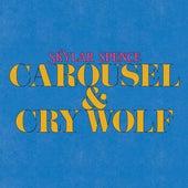 Carousel / Cry Wolf von Skylar Spence