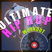 Ultimate Hip Hop Workout (Remixed Hits from The 90's and 2000's) by OR2 Workout Music Crew
