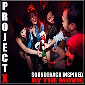 (Soundtrack Inpsired by the Movie) Project X von Various Artists