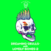 Dreaming Skulls and Lovely Bones 2 by Various Artists