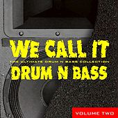 We Call It Drum 'N' Bass, Vol. 2 by Various Artists