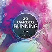 30 Cardio Running Hits 2018 by Various