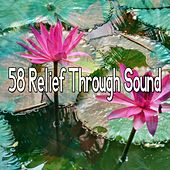 58 Relief Through Sound von Entspannungsmusik