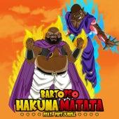 Hakuna Matata de Bartofso