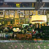 Take A Load Off by Bar Lounge