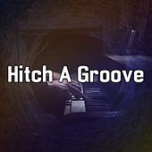 Hitch A Groove by Chillout Lounge