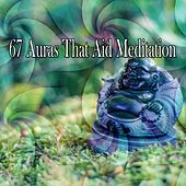 67 Auras That Aid Meditation von Lullabies for Deep Meditation
