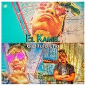 Capitulo Uno von Kamel