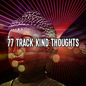 77 Track Kind Thoughts by Music For Meditation