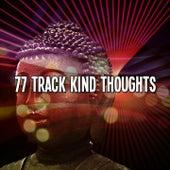 77 Track Kind Thoughts von Music For Meditation