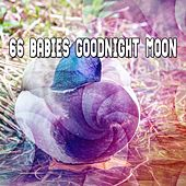 66 Babies Goodnight Moon von Best Relaxing SPA Music